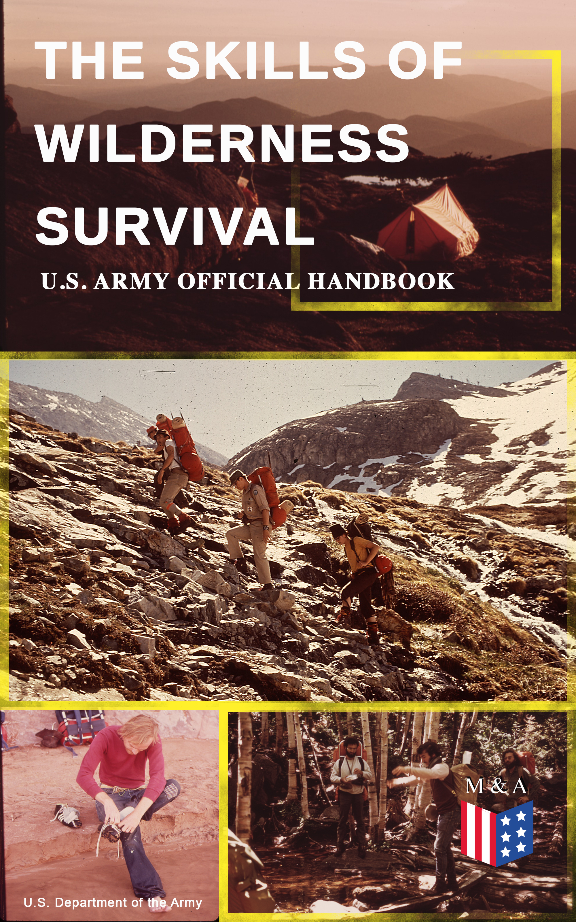 The Skills of Wilderness Survival - U.S. Army Official Handbook