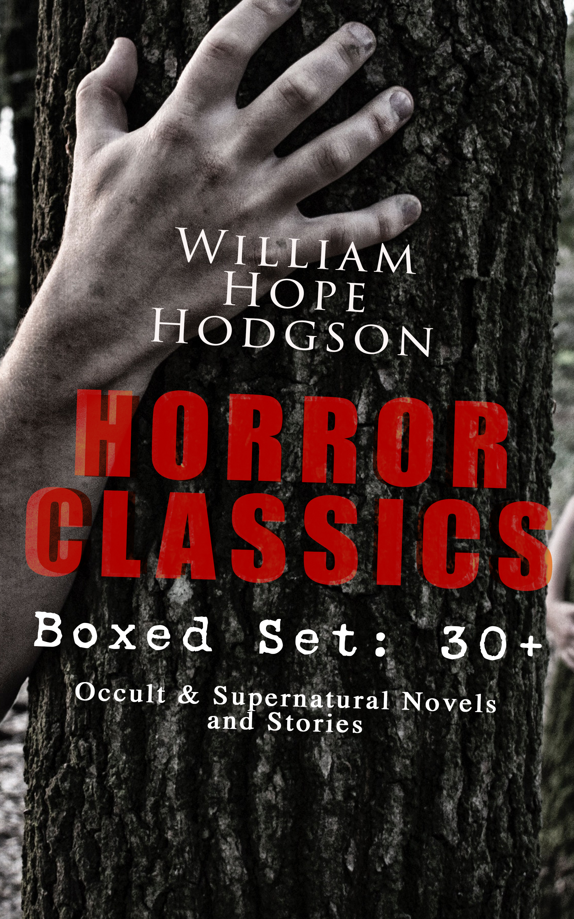 HORROR CLASSICS - Boxed Set: 30+ Occult #and# Supernatural Novels and Stories