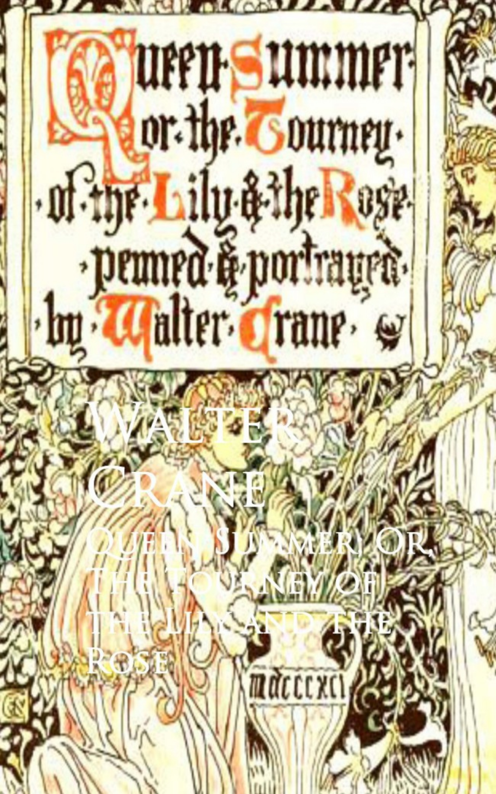 Queen Summer; Or, The Tourney of the Lily and the Rose