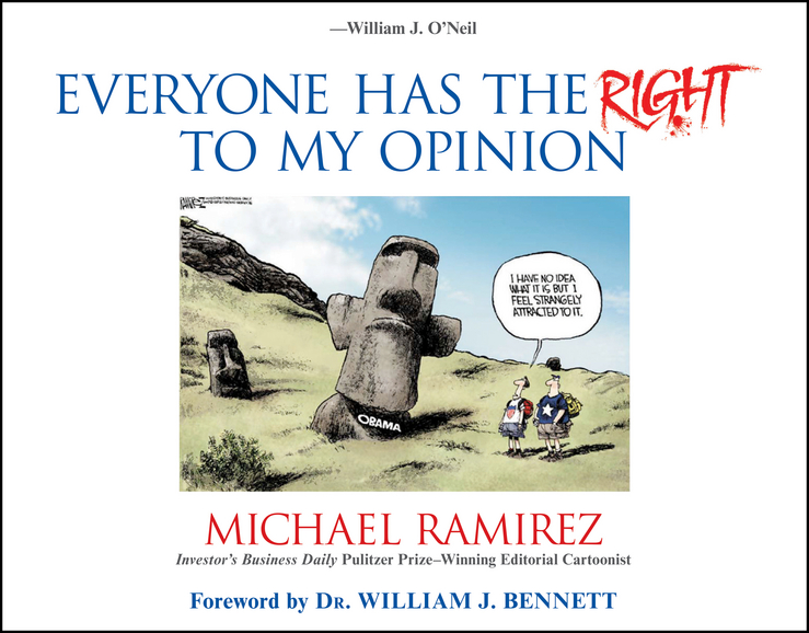 Everyone Has the Right to My Opinion. Investor\'s Business Daily Pulitzer Prize-Winning Editorial Cartoonist