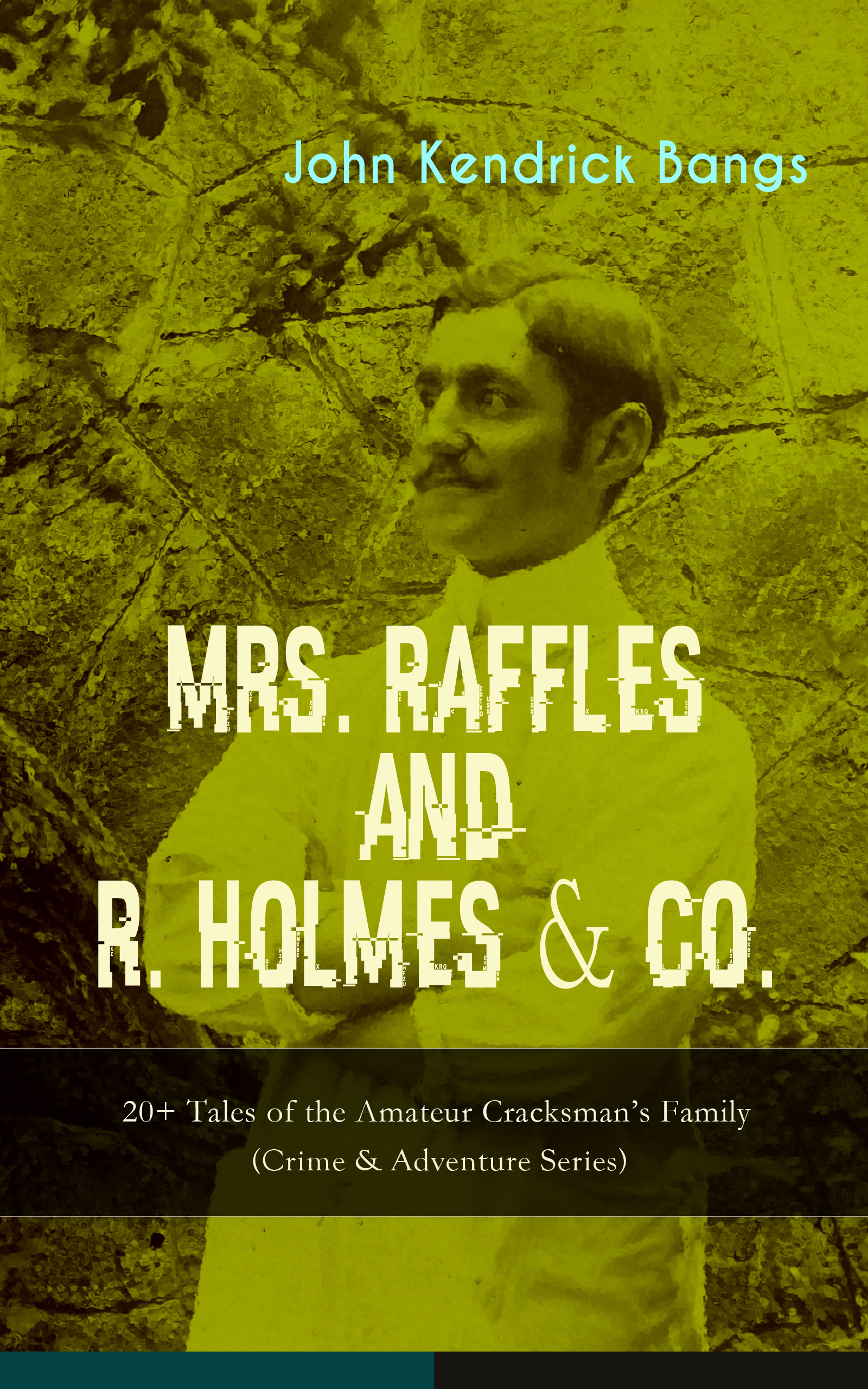 – 20+ Tales of the Amateur Cracksman\'s Family (Crime #and# Adventure Series)