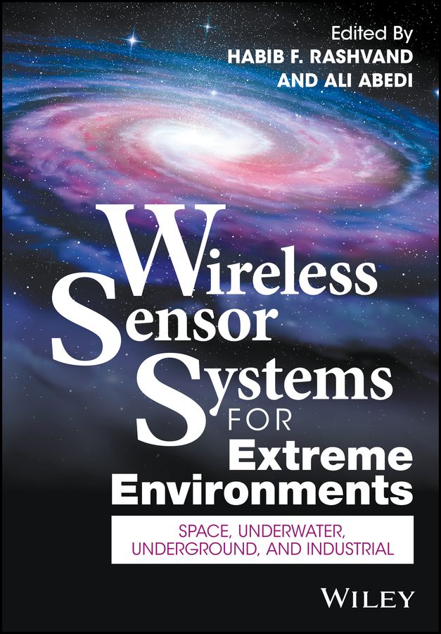 Wireless Sensor Systems for Extreme Environments. Space, Underwater, Underground, and Industrial
